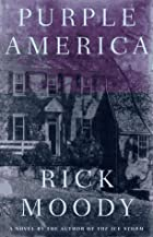 Purple America : a novel by Rick Moody
