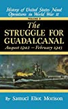Morison, Samuel E.: Struggle for Guadalcanal 1942-43: History of the United States Naval Operations in World War Two