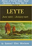 Morison, Samuel Eliot: Leyte Vol. 12: June 1944-January 1945