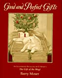 O. Henry: Good and Perfect Gifts: An Illustrated Retelling of O. Henry's the Gift of the Magi