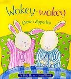 Apperley, Dawn: Wakey-Wakey: A Baby Bunny Board Book