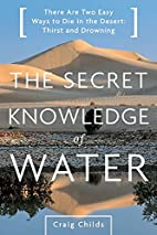 The Secret Knowledge of Water : Discovering…