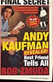 Zmuda, Bob: Andy Kaufman Revealed: Best Friend Tells All