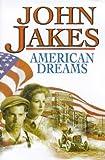 Jakes, John: American Dreams