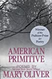 Mary Oliver: American Primitive