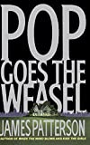 Patterson, James: Pop Goes the Weasel