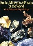 Pellant, Chris: Rocks, Minerals & Fossils of the World