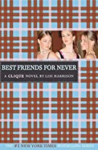 The Clique #2: Best Friends for Never: A…