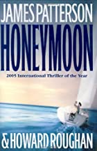 Honeymoon : a novel by James Patterson