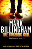 Billingham, Mark: The Burning Girl (Tom Thorne Novels)
