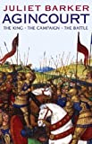 Barker, Juliet R.V.: Agincourt: The King, the Campaign, the Battle