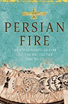 Persian Fire - First World Empire And The…