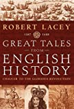 Lacey, Robert: Great Tales From English History 1387 - 1688 (Chaucer to the Glorious Revolution)