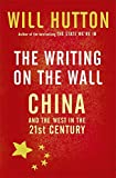 Hutton, Will: The Writing on the Wall : China and the West in the 21st Century