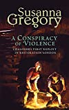 Gregory, Susanna: A Conspiracy of Violence