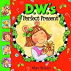 D.W.'s Perfect Present by Marc Brown