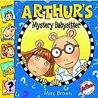 Arthur's Mystery Babysitter by Marc…