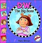 D.W. the Big Boss (Arthur) by Marc Brown