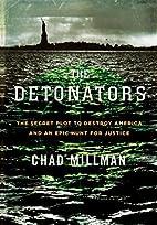 The Detonators: The Secret Plot to Destroy…