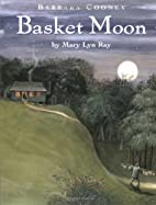 The Basket Moon by Mary Lyn Ray