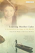 Leaving Mother Lake: A Girlhood at the Edge&hellip;