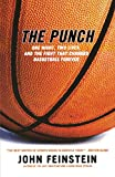 Feinstein, John: The Punch: One Night, Two Lives, and the Fight That Changed Basketball Forever