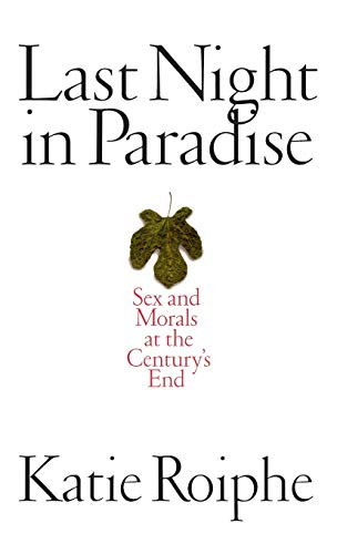 last-night-in-paradise-sex-and-morals-at-the-centurys-end