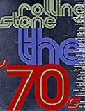 Rolling Stone: Rolling Stone the Seventies: The Seventies