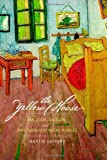 Gayford, Martin: The Yellow House: Van Gogh, Gauguin, and Nine Turbulent Weeks in Arles