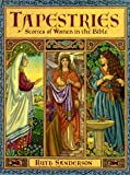 Sanderson, Ruth: Tapestries: Stories of Women in the Bible