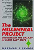 Savage, Marshall T.: The Millennial Project: Colonizing the Galaxy in Eight Easy Steps