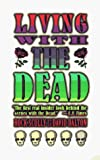 Dalton, David: Living With the Dead: Twenty Years on the Bus With Garcia and the Grateful Dead