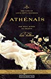 Hilton, Lisa: Athenais: The Life of Louis Xiv&#39;s Mistress , the Real Queen of France