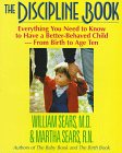 Sears, William: The Discipline Book: Everything You Need to Know to Have a Better-Behaved Child : For Birth to Age Ten