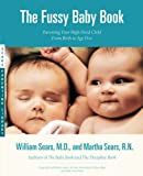 Sears, Martha: The Fussy Baby Book: Everything You Need to Know - From Birth to Age Five