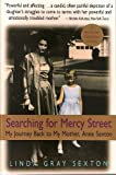 Sexton, Linda Gray: Searching for Mercy Street: My Journey Back to My Mother, Anne Sexton