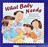 Sears, William: What Baby Needs (Sears Children's Library)