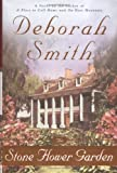 Smith, Deborah: The Stone Flower Garden: A Novel