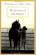 In Service to the Horse: Chronicles of a…