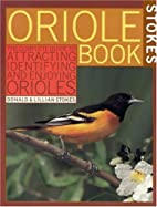 Stokes Oriole Book: The Complete Guide to…