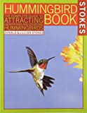 Donald Stokes: The Hummingbird Book: The Complete Guide to Attracting, Identifying, and Enjoying Hummingbirds