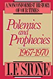 Stone, I.F.: Polemics and Prophecies 1967-1970: A Nonconformist History of Our Times