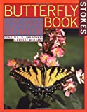 Stokes, Donald: Stokes Butterfly Book: The Complete Guide to Butterfly Gardening, Identification, and Behavior