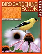 Stokes Bird Gardening Book: The Complete…