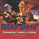 Jackson, Donna M.: Hero Dogs: Courageous Canines in Action