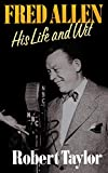 Taylor, Robert: Fred Allen: His Life and Wit