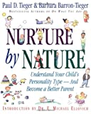 Barron-Tieger, Barbara: Nurture by Nature: How to Raise Happy, Healthy, Responsible Children Through the Insights of Personality Type