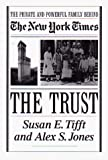 Susan E. Tifft: The Trust: The Private and Powerful Family Behind the New York Times