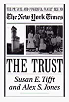 The Trust: The Private and Powerful Family…