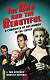 Kashner, Sam: The Bad & the Beautiful: Hollywood in the Fifties